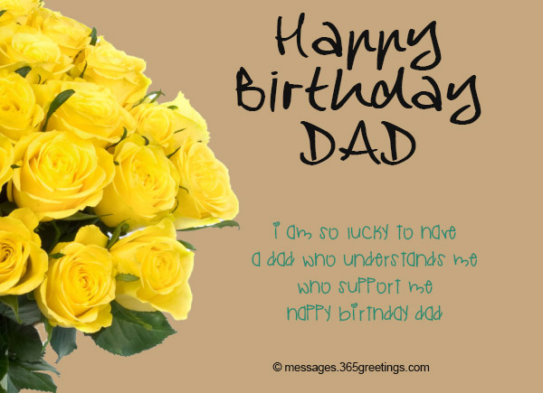 Birthday wishes for dad 365greetings dad you made my life you have shown me the way you have supported when i need wishing you a happy birthday to you m4hsunfo