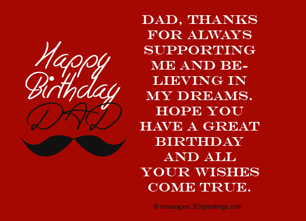 Dad Thanks For Always Supporting Me And Believing In My Dreams Hope You Have A Great Birthday All Your Wishes Come True