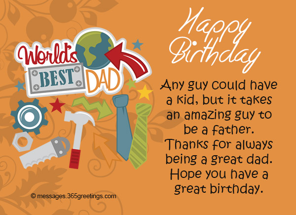Birthday wishes for dad 365greetings any guy could have a kid but it takes an amazing guy to be a father thanks for always being a great dad hope you have a great birthday m4hsunfo