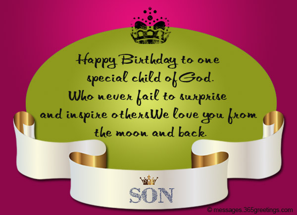 Birthday wishes for son 365greetings happy birthday to one special child of god who never fail to surprise and inspire others we love you from the moon and back m4hsunfo