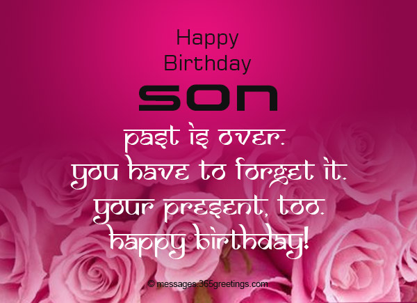 Birthday wishes for son 365greetings past is over you have to forget it your present too happy birthday m4hsunfo