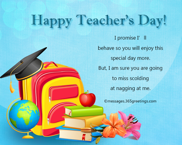 Teachers day messages 365greetings i promise ill behave so you will enjoy this special day more but i am sure you are going to miss scolding at nagging at me spiritdancerdesigns Choice Image