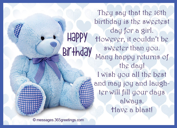 They Say That The 16th Birthday Is Sweetest Day For A Girl However It Couldnt Be Sweeter Than You Many Happy Returns Of I Wish All