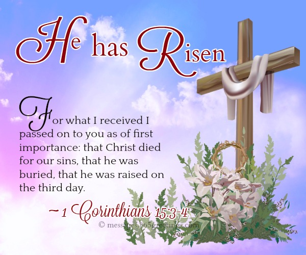 Bible verses about easter 365greetings for what i received i passed on to you as of first importance that christ died for our sins that he was buried that he was raised on the third day m4hsunfo