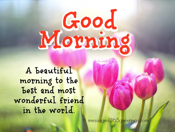 Good Morning Messages For Friends 365greetings Com