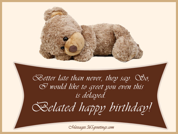 Happy Birthday Message Good Friend ~ Belated birthday wishes greetings and belated birthday messages