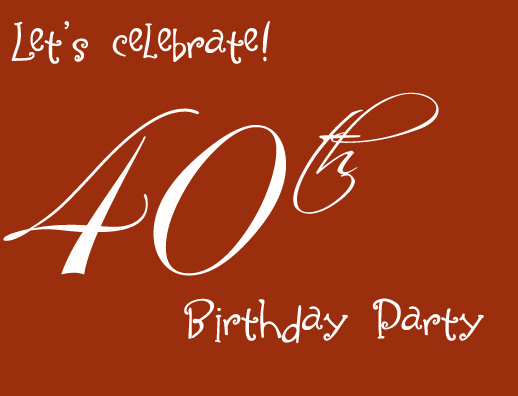 40th Birthday Invitation Wording