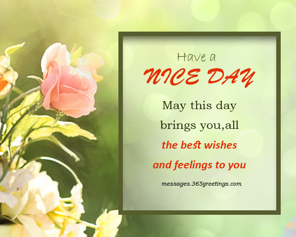 Have A Nice Day Sms U2013 A Day Starts With This Wish From Our Dear And Near  Ones. Nice Day Begins With A Smile When Somebody Hears This Wish From Their  Close ...