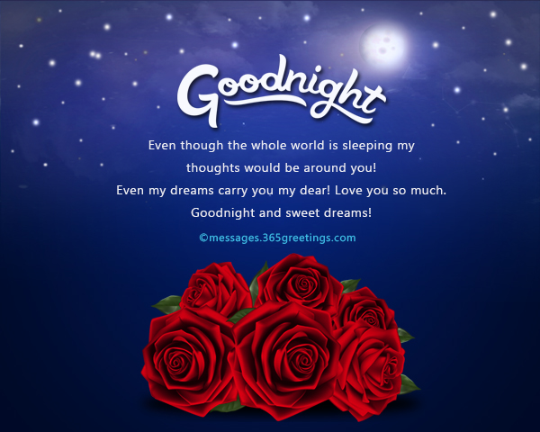 Sweet good night messages 365greetings even though the whole world is sleeping my thoughts would be around you even my dreams carry you my dear love you so much goodnight and sweet dreams m4hsunfo Image collections