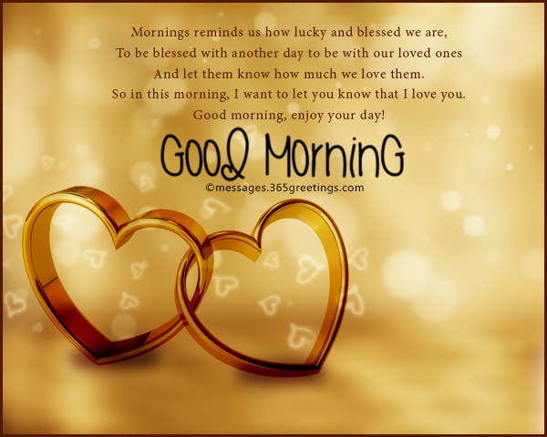 Romantic good morning messages and quotes 365greetings mornings reminds us how lucky and blessed we are to be blessed with another day to be with our loved ones and let them know how much we love them m4hsunfo