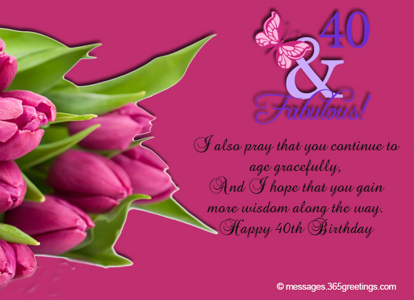 I Also Pray That You Continue To Age Gracefully And Hope Gain More Wisdom Along The Way Happy 40th Birthday