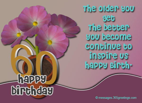 60th birthday wishes quotes and messages 365greetings send or address them by those 60th birthday wishes select those wishes that are best and suitable for them you can consider the list of example below m4hsunfo