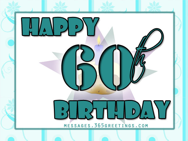 Happy 60th Birthday Wishes and 60th Birthday Greetings