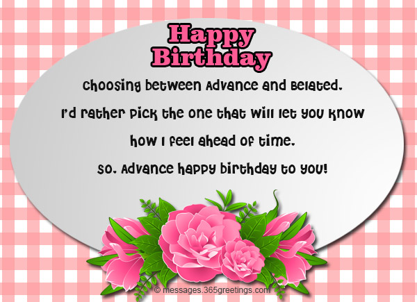 Advance birthday wishes messages and greetings 365greetings choosing between advance and belated id rather pick the one that will let you know how i feel ahead of time so advance happy birthday to you m4hsunfo