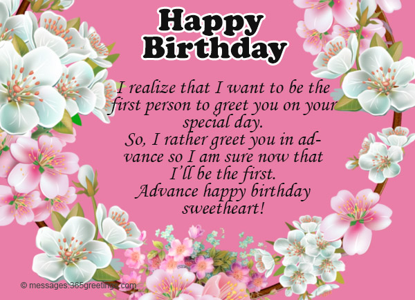 Advance birthday wishes messages and greetings 365greetings i realize that i want to be the first person to greet you on your special day so i rather greet you in advance so i am sure now that ill be m4hsunfo
