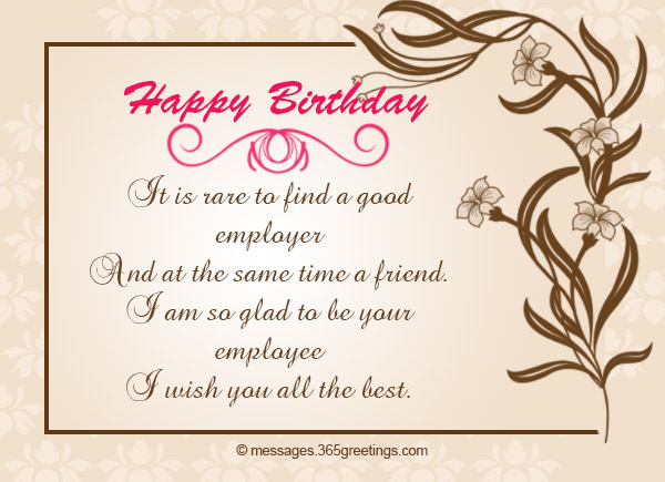 It Is Rare To Find A Good Employer And At The Same Time Friend I Am So Glad Be Your Employee Wish You All Best Happy Birthday