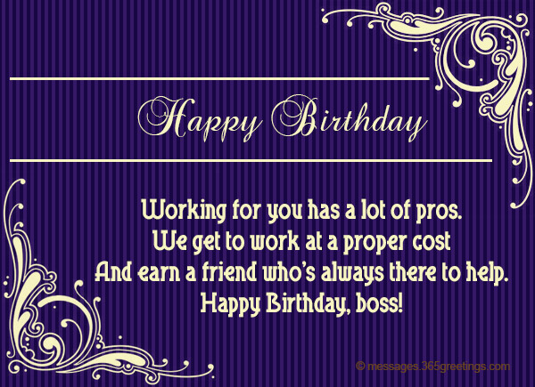 Birthday wishes for boss 365greetings working for you has a lot of pros we get to work at a proper cost and earn a friend whos always there to help happy birthday boss m4hsunfo