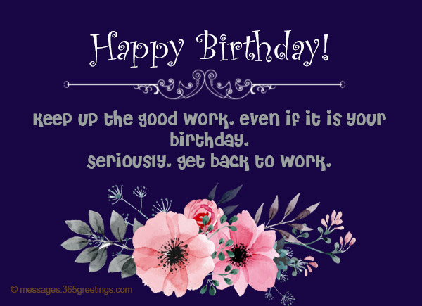 Keep Up The Good Work Even If It Is Your Birthday Seriously Get Back To Happy