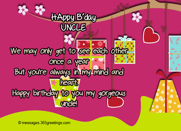 Birthday wishes for uncle 365greetings we may only get to see each other once a year but youre always in my mind and heart happy birthday to you my gorgeous uncle m4hsunfo