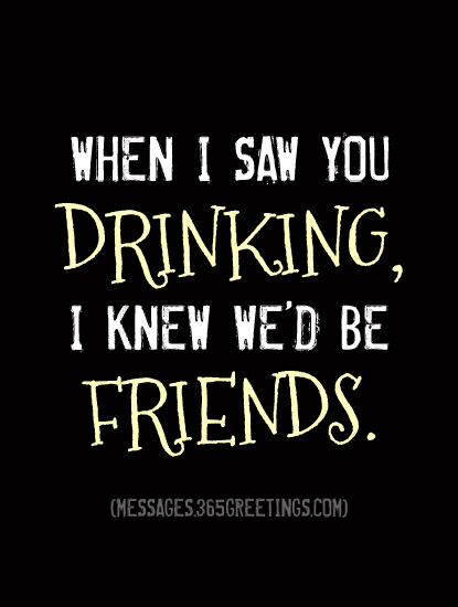Drinking Quotes and Sayings - 365greetings.com