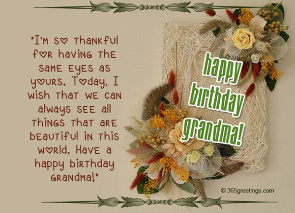 Birthday wishes for grandparents 365greetings today i wish that we can always see all things that are beautiful in this world have a happy birthday grandma m4hsunfo