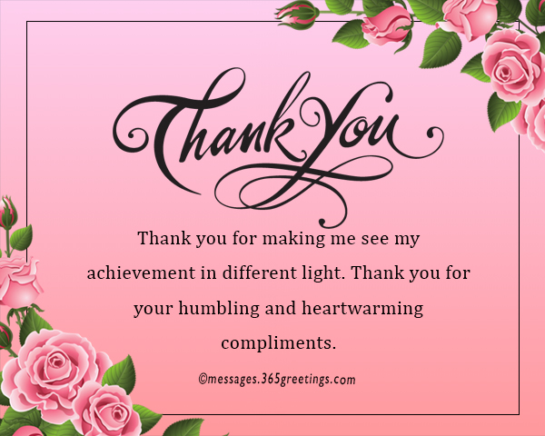 How to say thank you for a compliment 365greetings thank you for making me see my achievement in different light thank you for your humbling and heartwarming compliments m4hsunfo