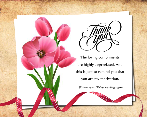 How to say thank you for a compliment 365greetings its encouraging to hear such beautiful comments from someone like you you are my role model and i will continue to make you proud thank you m4hsunfo