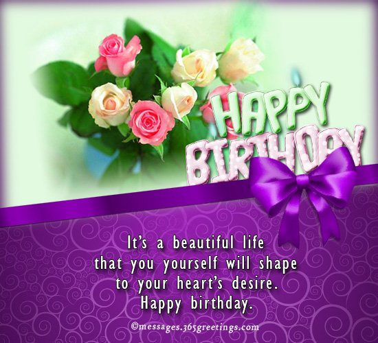 Birthday wishes images and happy birthday picture cards its a beautiful life that you yourself will shape to your hearts desire happy birthday m4hsunfo