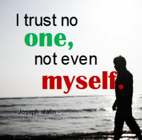 Top Quotes On Trust With Images 365greetings Com One can trust nobody and nothing. messages wishes and quotes