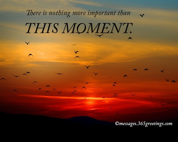 Trust 2 There Is Nothing More Important Than This Moment Messages Wishes And Quotes 365greetingscom Inspirational Spiritual Quotes 365greetingscom