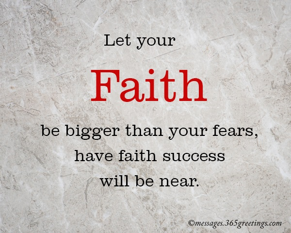Image of: Words 4 Let Your Faith Be Bigger Than Your Fears Have Faith Success Will Be Near Messages Wishes And Quotes 365greetingscom Inspirational Spiritual Quotes 365greetingscom