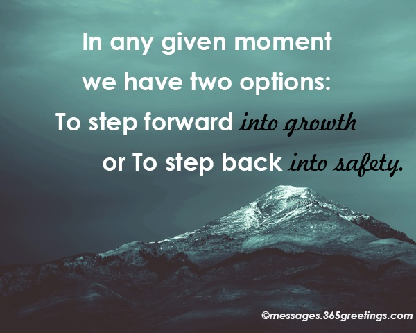 Image of: Quotations 40 In Any Given Moment We Have Two Options To Step Forward Into Growth Or To Step Back Into Safety Messages Wishes And Quotes 365greetingscom Inspirational Spiritual Quotes 365greetingscom