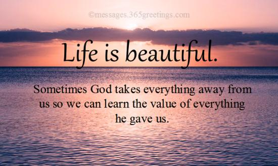 Life Is Beautiful Quotes And Sayings 365greetingscom