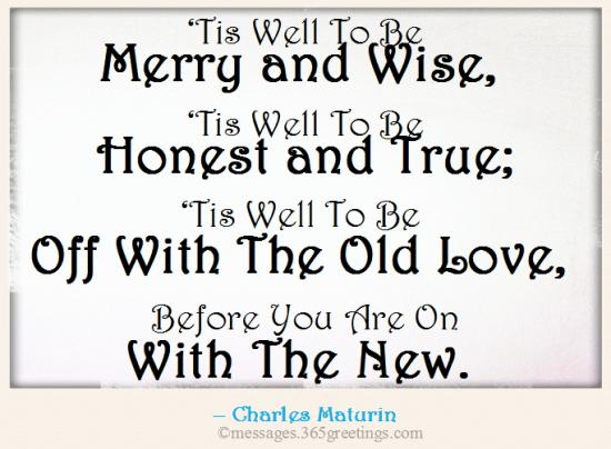 Image of: Happy tis Well To Be Merry And Wise tis Well To Be Honest And True tis Well To Be Off With The Old Love Before You Are On With The New Develop Good Habits Wise Quotes About Love 365greetingscom