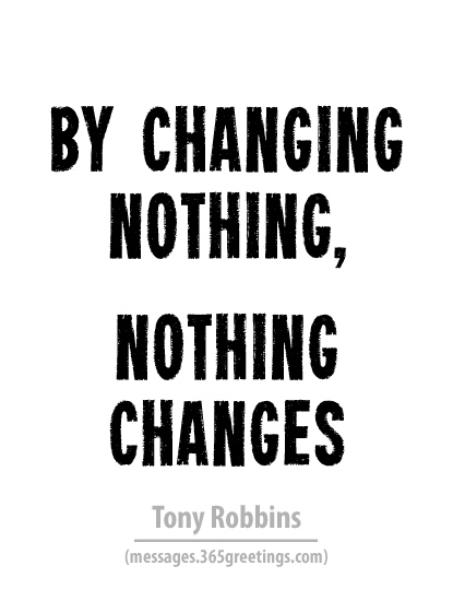 Quotes About Change In Life 365greetingscom